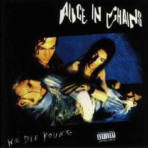 Alice In Chains - We Die Young EP