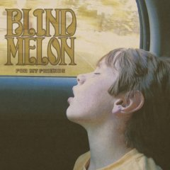 Blind Melon - For My Friends