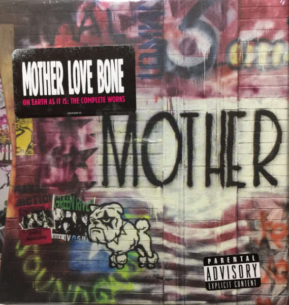 Mother Love Bone - On Earth As It Is – The Complete Works