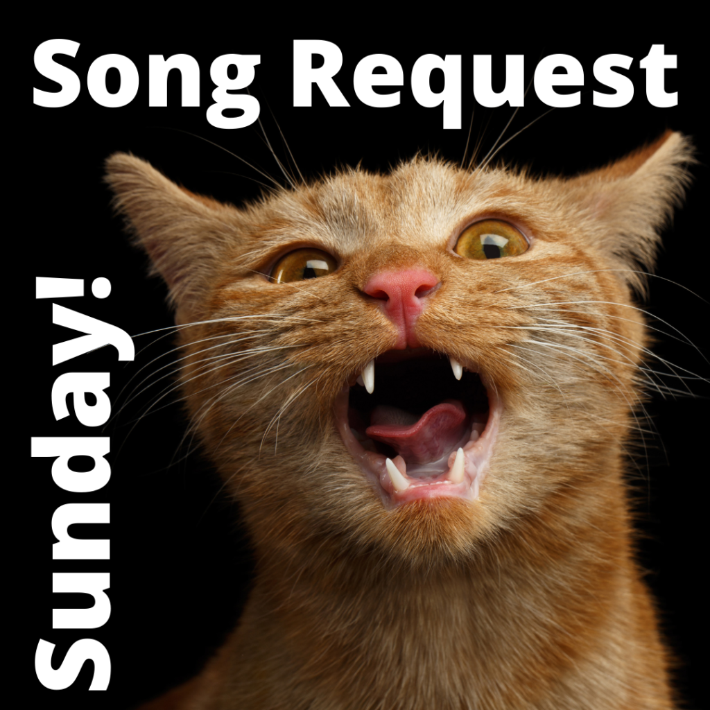 Song Request Sunday June 13, 2021